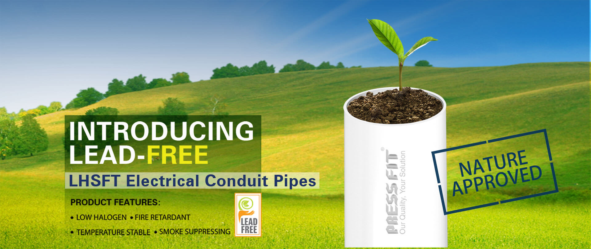 Press Fit Electrical Conduit Pipes which are lead free and also nature approved which you need for your home or office.